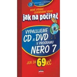Jak na počítač Vypalujeme CD a DVD v programu NERO 7 | Petr Broža