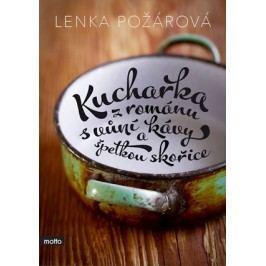 Kuchařka z románu s vůní kávy a špetkou skořice | Lenka Požárová