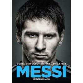 Messi: Chlapec, který chodil všude pozdě (a dnes je první) | Leonardo Faccio, Štěpán Zajac