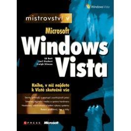 Mistrovství v Microsoft Windows Vista   Ed Bott, Carl Siechert, Craig Stinson