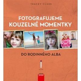 Fotografujeme kouzelné momentky do rodinného alba | Tracey Clark