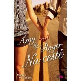 Amy a Roger: Na cestě | Morgan Matsonová