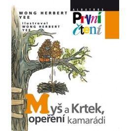 Myš a Krtek, opeření kamarádi   Wong Herbert Yee, Wong Herbert Yee