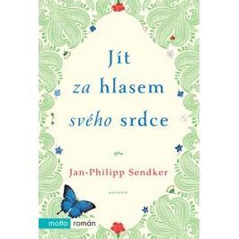 Jít za hlasem svého srdce   Jan-Philipp Sendker
