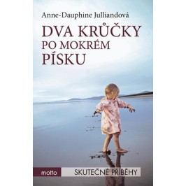 Dva krůčky po mokrém písku | Anne-Dauphine Julliand