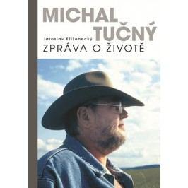 Michal Tučný: zpráva o životě | Jaroslav Kříženecký
