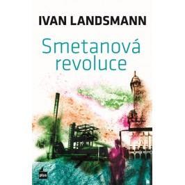 Smetanová revoluce | Ivan Landsmann