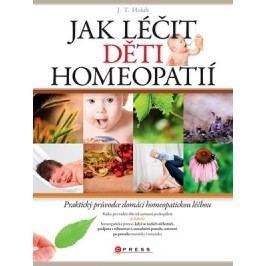 Jak léčit děti homeopatií | J. T. Holub