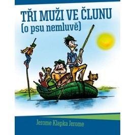 Tři muži ve člunu (o psu nemluvě) | Jerome Klapka Jerome