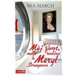 Můj život, moje rodina a Meryl Streepová | Mia March