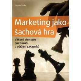 Marketing jako šachová hra | Jaroslav Tručka