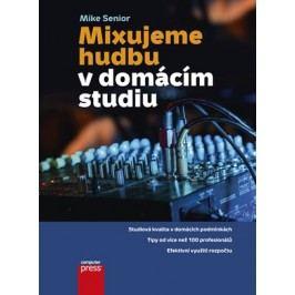 Mixujeme hudbu v domácím studiu | Mike Senior