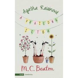 Agatha Raisinová a vražedná setba | M.C. Beaton