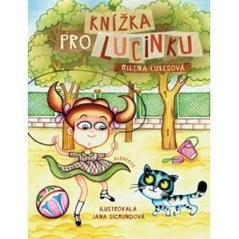 Knížka pro Lucinku   Milena Lukešová, Jana Sigmundová