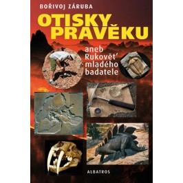 Otisky pravěku aneb Rukověť mladého badatele | Zdeněk Burian, Bořivoj Záruba
