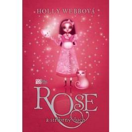 Rose a stříbrný duch | Holly Webbová