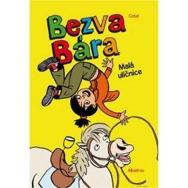 Bezva Bára 1 - Malá uličnice | Catel Muller