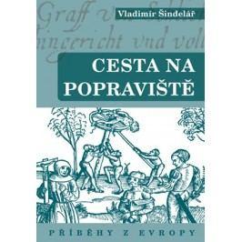 Cesta na popraviště 2 | Vladimír Šindelář
