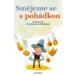 Smějeme se s pohádkou | Oldřich Sirovátka, Eva Sýkorová-Pekárková, Božena Němcová