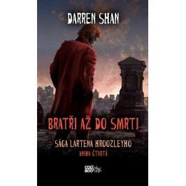 Sága Lartena Hroozleyho 4 - Bratři až do smrti | Darren Shan