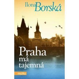 Praha má tajemná | Ilona Borská