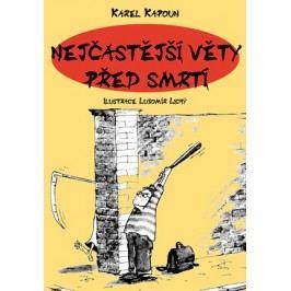 Nejčastější věty před smrtí | Lubomír Lichý, Petr Kapoun