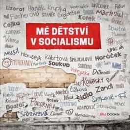 Mé dětství v socialismu |  kolektiv, Ján Simkanič