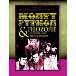 Monty Python & filozofie: filozofie a jiné techtle mechtle | George A. Reisch, Gary L. Hardcasle