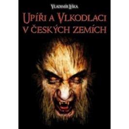 Upíři a vlkodlaci v českých zemích | Vladimír Liška
