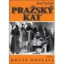 Pražský kat 3 - Krutá odplata | Josef Svátek