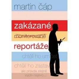 Zakázané reportáže | Martin Čáp
