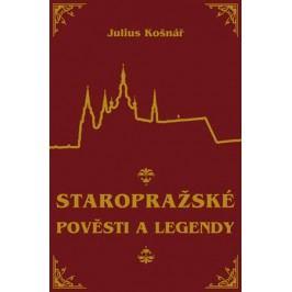 Staropražské pověsti a legendy   Julius Košnár, Julius Košnář
