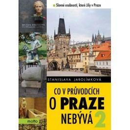 Co v průvodcích o Praze nebývá 2 | Stanislava Jarolímková, Štěpán Zavadil, Miloslav Čech, Tomáš Jarolímek