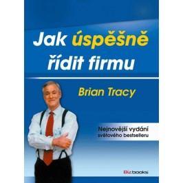 Jak úspěšně řídit firmu | Brian Tracy