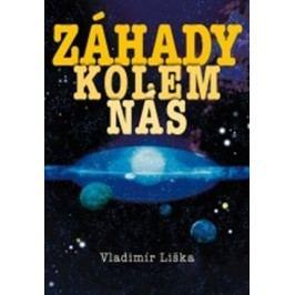 Záhady kolem nás | Vladimír Liška