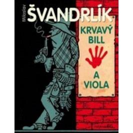 Krvavý Bill a Viola |  Neprakta, Miroslav Švandrlík
