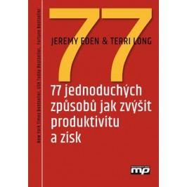 77 jednoduchých způsobů jak zvýšit produktivitu a zisk | Terri Long
