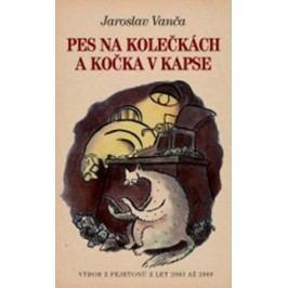 Pes na kolečkách a kočka v kapse | Jaroslav Vanča