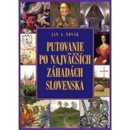 Putovanie po najväčších záhadách Slovenska | Jan A. Novák