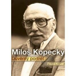 Miloš Kopecký - Důvěrný portrét | Pavel Kovář