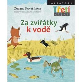 Za zvířátky k vodě   Andrea Tachezy, Zuzana Kovaříková
