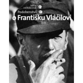 Podobenství o Františku Vláčilovi | Šárka Horáková