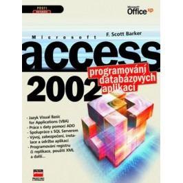 Microsoft Access 2002 Programování databázových aplikací | F. Scott Barker