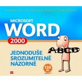 Microsoft Word 2000 Jednoduše, srozumitelně, názorně |  kolektiv