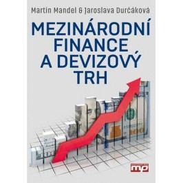 Mezinárodní finance a devizový trh | Jaroslava Durčáková, Martin Mandel