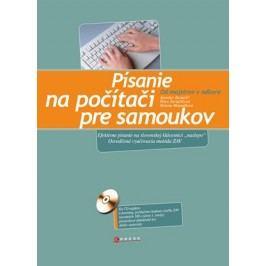 Písanie na počítači pre samoukov | Marieta Harmaniaková, Helena Matoušková, Jaroslav Zaviačič