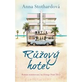 Růžový hotel | Anna Stothardová
