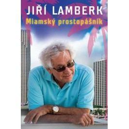 Miamský prostopášník | Jiří Lamberk