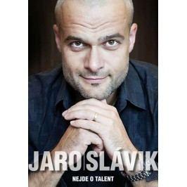 Nejde o talent   Jaro Slávik