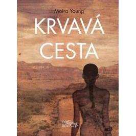Krvavá cesta | Moira Young, Zdeněk Uherčík, Veronika Bajerová